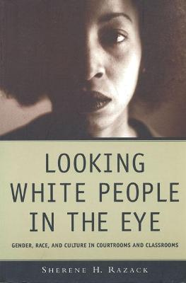 Looking White People in the Eye by Sherene Razack