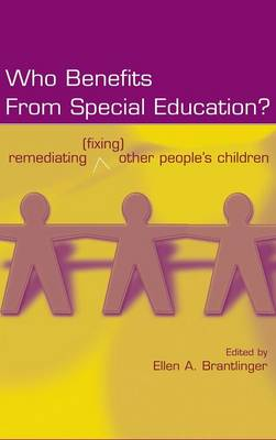 Who Benefits from Special Education? by Ellen A. Brantlinger