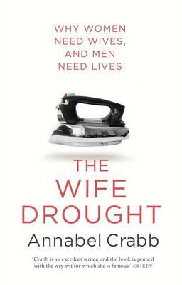 Wife Drought by Annabel Crabb