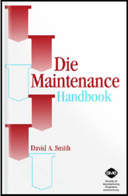 Die Maintenance Handbook by David A. Smith
