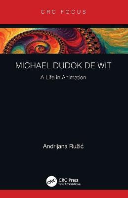 Michael Dudok de Wit: A Life in Animation book