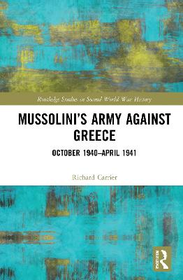 Mussolini's Army against Greece: October 1940-April 1941 book