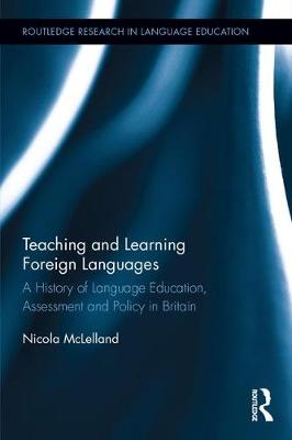 Teaching and Learning Foreign Languages by Nicola McLelland