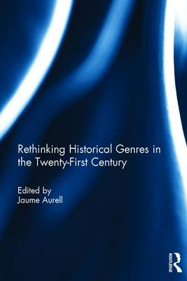 Rethinking Historical Genres in the Twenty-First Century book