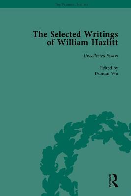 Selected Writings of William Hazlitt Vol 9 by Duncan Wu