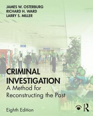 Criminal Investigation: A Method for Reconstructing the Past by James W. Osterburg