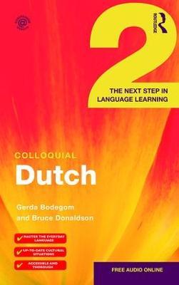 Colloquial Dutch 2 by Gerda Bodegom