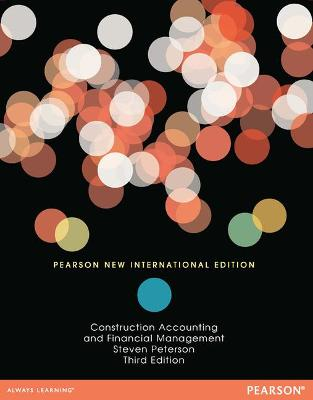 Construction Accounting & Financial Management: Pearson New International Edition by Stephen Peterson