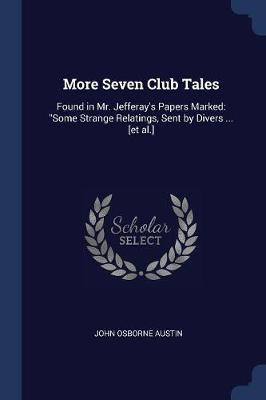 More Seven Club Tales by John Osborne Austin
