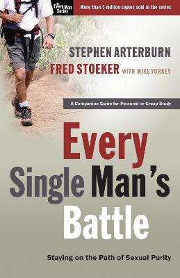 Every Single Man's Battle by Stephen Arterburn