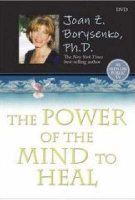The Power of the Mind to Heal by Joan Z. Borysenko