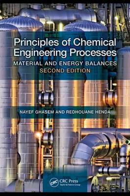 Principles of Chemical Engineering Processes by Nayef Ghasem