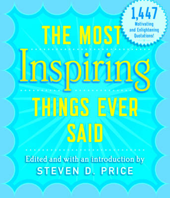 The Most Inspiring Things Ever Said by Steven Price