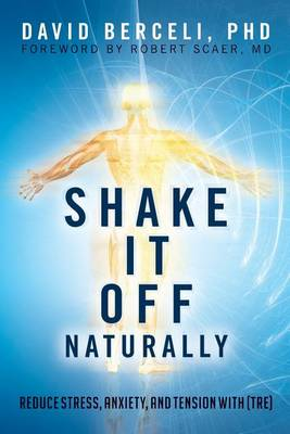Shake It Off Naturally by David Berceli