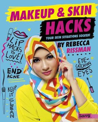 Makeup and Skin Hacks by Rebecca Rissman