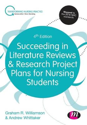 Succeeding in Literature Reviews and Research Project Plans for Nursing Students by G.R. Williamson