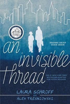 An Invisible Thread: A Young Readers' Edition by Laura Schroff