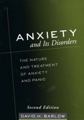 Anxiety and Its Disorders, Second Edition by David H. Barlow