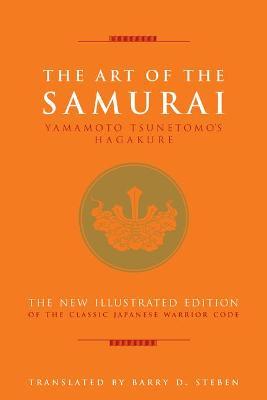 The Art of the Samurai by Yamamoto Tsunetomo
