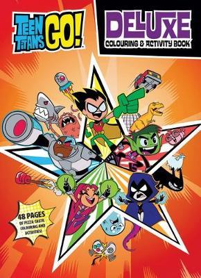 DC Teen Titans Go! Deluxe Colouring & Activity book