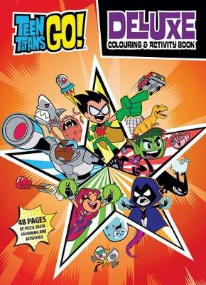 DC Teen Titans Go! Deluxe Colouring & Activity book