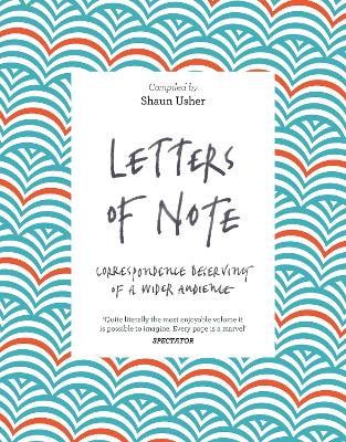 Letters of Note by Shaun Usher