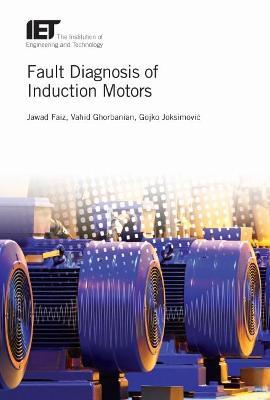 Fault Diagnosis of Induction Motors by Jawad Faiz