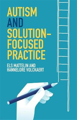 Autism and Solution-focused Practice by Elaine Cook