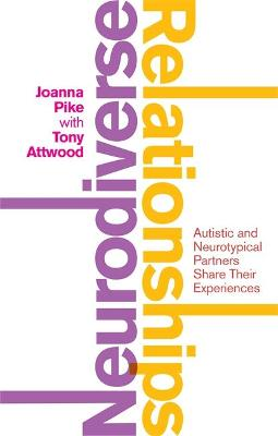 Neurodiverse Relationships: Autistic and Neurotypical Partners Share Their Experiences book
