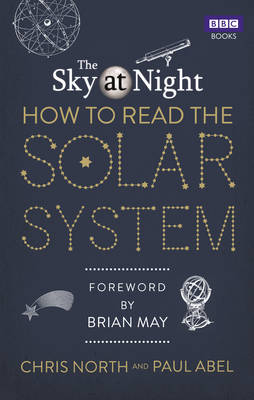 Sky at Night: How to Read the Solar System by Chris North