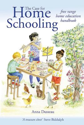 The Case for Home Schooling: free range education handbook book