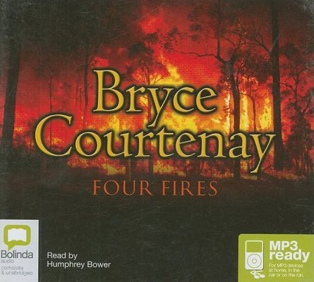Four Fires: 2 Spoken Word MP3 CDs, 1800 Minutes by Bryce Courtenay