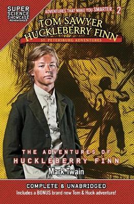 Tom Sawyer & Huckleberry Finn: St. Petersburg Adventures: The Adventures of Huckleberry Finn (Super Science Showcase) by Mark Twain