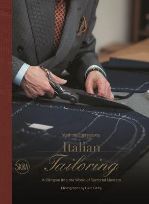 Italian Tailoring: A Glimpse into the World of Italian Tailoring by Yoshimi Hasegawa