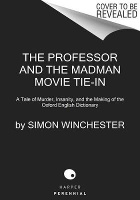 The Professor and the Madman Movie Tie-In by Simon Winchester