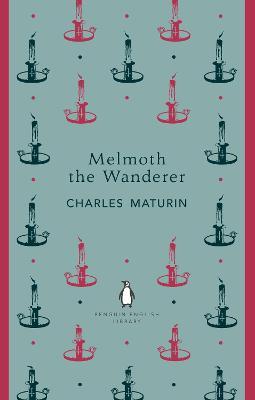 Melmoth the Wanderer by Charles Robert Maturin