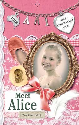 Our Australian Girl: Meet Alice (Book 1) by Davina Bell