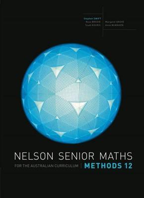 Nelson Senior Maths Methods 12 for the Australian Curriculum by Stephen Swift