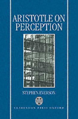 Aristotle on Perception by Stephen Everson