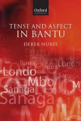 Tense and Aspect in Bantu by Derek Nurse