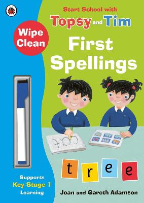 Wipe-Clean First Spellings: Start School with Topsy and Tim by Jean Adamson
