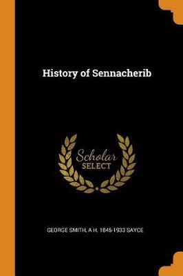 History of Sennacherib by George Smith