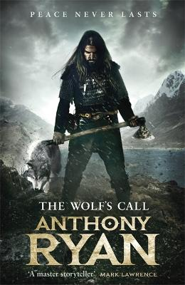 The Wolf's Call: Book One of Raven's Blade by Anthony Ryan