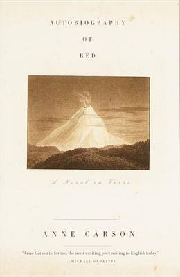 Autobiography of Red: a Novel in Verse by Anne Carson