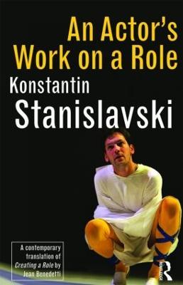 An Actor's Work on a Role by Konstantin Stanislavski
