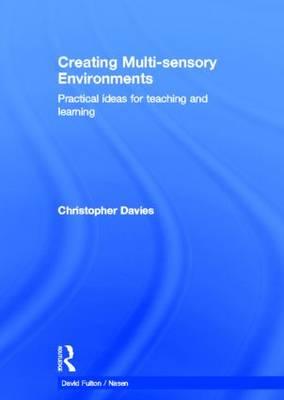 Creating Multi-sensory Environments by Christopher Davies