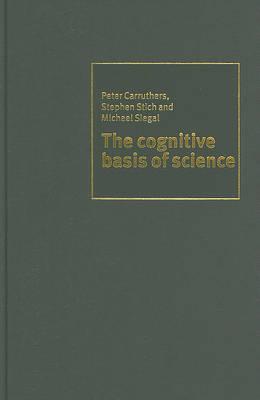 Cognitive Basis of Science by Peter Carruthers
