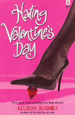 Hating Valentine's Day by Allison Rushby