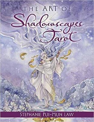 The Art of Shadowscapes Tarot by Stephanie Law Mun-Pui