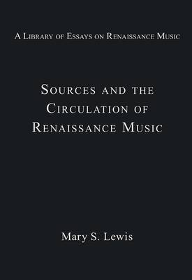 Sources and the Circulation of Renaissance Music by Stanley Boorman